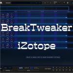 iZotope BreakTweaker 〜プリセットから見た想定される使い方