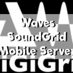 Waves SoundGrid Mobile Server