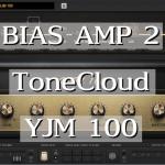 BIAS AMP 2 ToneCloud YJM 100〜Plexi50wと比較!